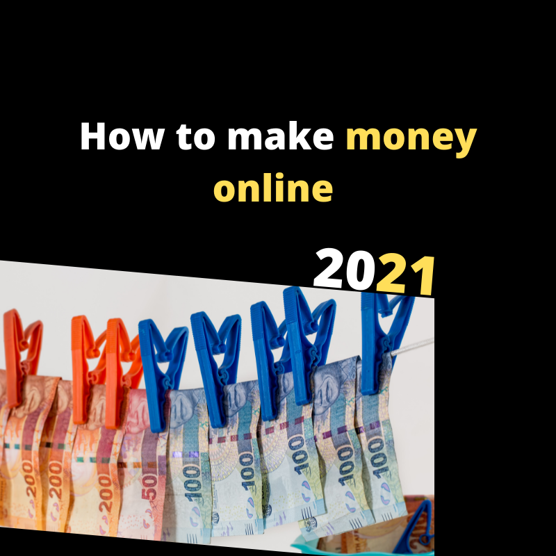 How to make moneyb online in south Africa in 2021